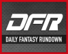 DAILY FANTASY RUNDOWN